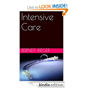 Intensive Care (German Edition) Berndt Rieger