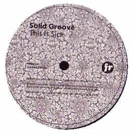 Solid Groove / This Is Sick
