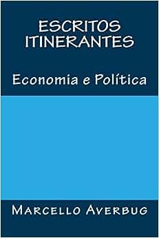 Escritos Itinerantes: Economia E Politica (Portuguese Edition)
