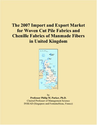 The 2007 Import and Export Market for Woven Cut Pile Fabrics and Chenille Fabrics of Manmade Fibers in United Kingdom