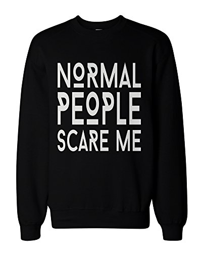 Men'S Funny Graphic Sweatshirts - Normal People Scare Me