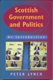 Scottish Government and Politics: An Introduction (0748612874) by Lynch, Peter