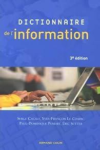 Dictionnaire de l'information par Serge Cacaly