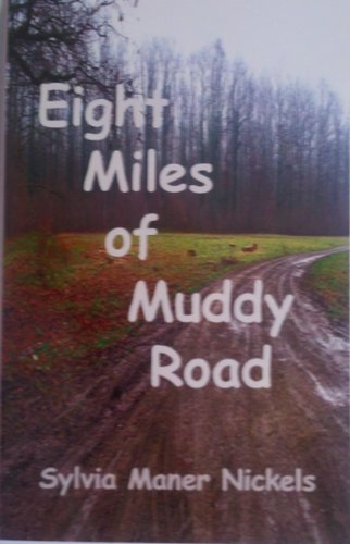 Eight Miles of Muddy Road