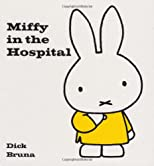 Miffy in the Hospital (Miffy (Hardback))