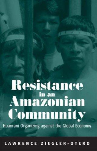 Resistance in an Amazonian Community: Huaorani Organizing...