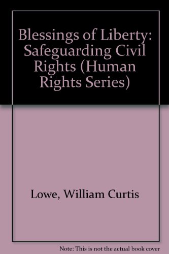 Blessings of Liberty: Safeguarding Civil Rights (Human Rights Series)