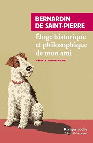 Jacques-Henri Bernardin de Saint-Pierre - Eloge historique et philosophique de mon ami