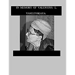The Newest Performances of Anna Epelbaum. Part X. In Memory of Valentina L. Vasilevskaya.
