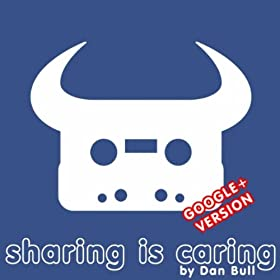 Sharing Is Caring (Google+) [Explicit]