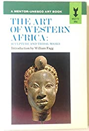 The Art of Western Africa: Sculpture and…