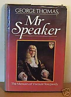 George Thomas, Mr. Speaker: The Memoirs of Viscount Tonypandy