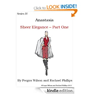 Anastasia - Sheer Elegance, Part One (Anastasia Series IV)