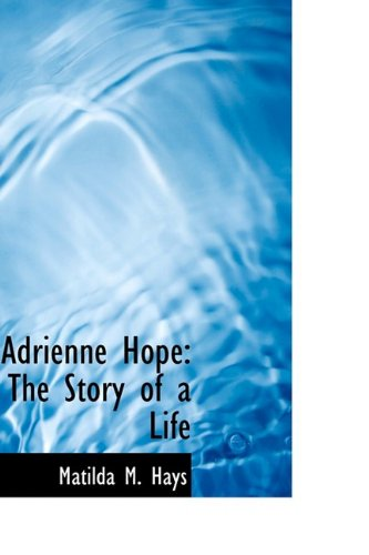 Adrienne Hope: The Story of a Life