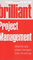 Brilliant Project Management: what the best project managers know, do and say ebook download