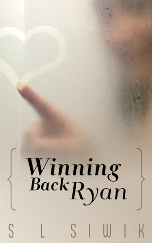 Winning Back Ryan (Winning Back Series) by S.L. Siwik