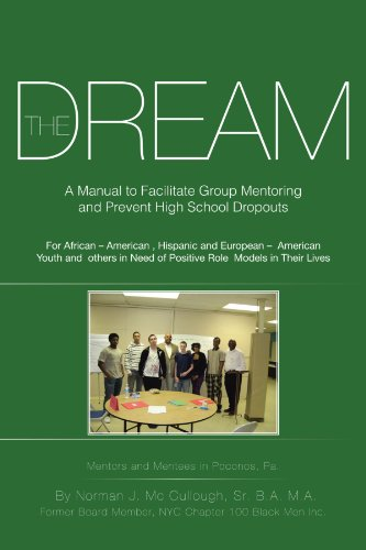 The Dream: A Manual To Facilitate Group Mentoring And Prevent High School Dropouts