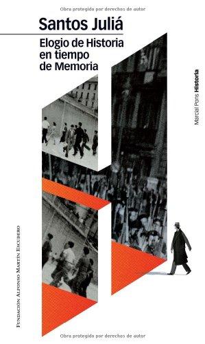 Elogio de historia en tiempos de memoria (Spanish Edition)