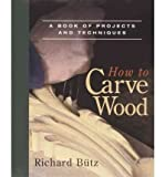 [ [ [ How to Carve Wood[ HOW TO CARVE WOOD ] By Butz, Richard ( Author )Oct-01-1984 Paperback