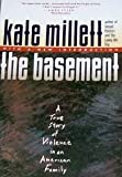 Basement: True Story of Violence in an American Family (0671723588) by Millett, Kate