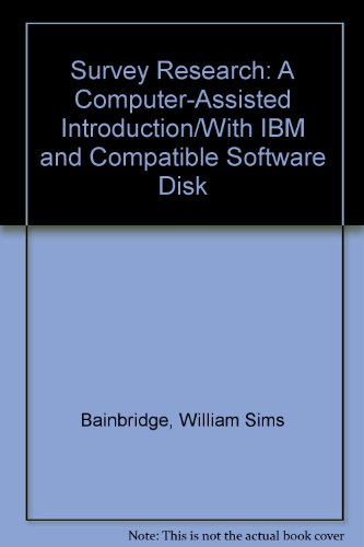 Survey Research: A Computer-Assisted Introduction/With IBM and Compatible Software Disk