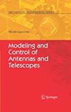Modeling and Control of Antennas and Telescopes Mechanical Engineering Series