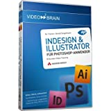 "InDesign & Illustrator f�r Photoshop-Anwender - schnell, elegant, produktionssicher (PC+MAC+Linux)von ""video2brain"""