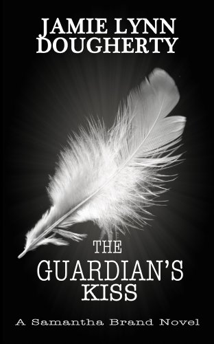 The Guardian's Kiss (Samantha Brand Series)