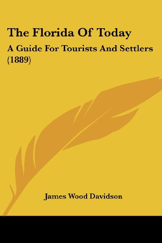 The Florida of Today: A Guide for Tourists and Settlers (1889)