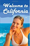 img - for Welcome To California: Full Color Interior Version book / textbook / text book