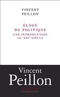 Eloge du politique par Vincent Peillon