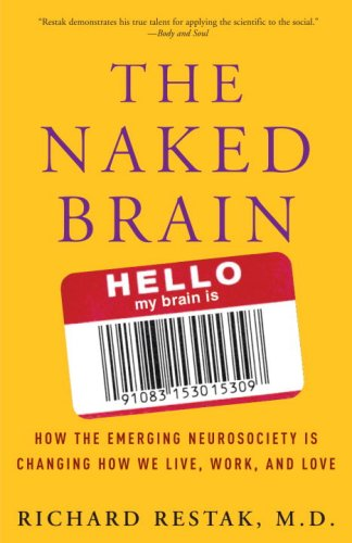 The Naked Brain: How the Emerging Neurosociety is...