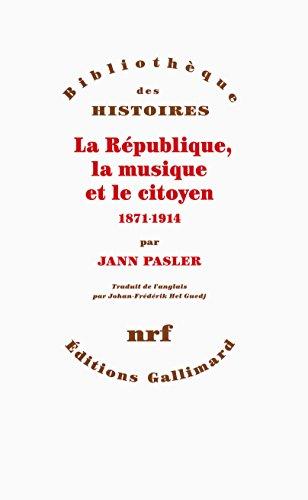 La République, la musique et le citoyen (1871-1914)