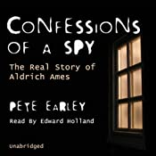 Confessions of a Spy: The Real Story of Aldrich Ames | [Pete Earley]