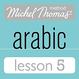 Michel Thomas Beginner Arabic, Lesson 5 Speech
