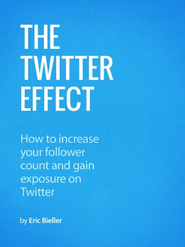 The Twitter Effect: How to increase your follower count and gain exposure on Twitter