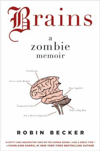 Brains  A Zombie Memoir