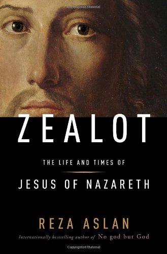 Zealot: The Life and Times of Jesus of Nazareth by Random House