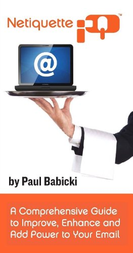 NetiquetteIQ - A Comprehensive Guide to Improve, Enhance and Add Power to Your Email PDF