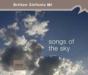 Songs of the Sky - Britten Sinfonia Vol.1
