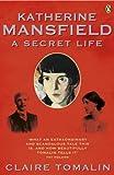 Katherine Mansfield: A Secret Life
