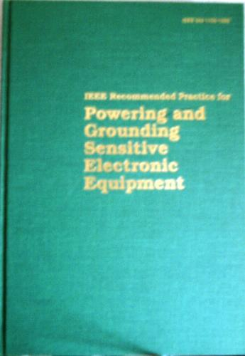 IEEE Std 1100-1992, IEEE Recommended Practice for Powering and Grounding Sensitive Electronic Equipment