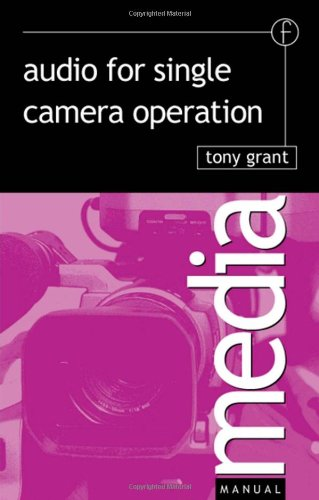 Audio for Single Camera Operation (Media Manuals)