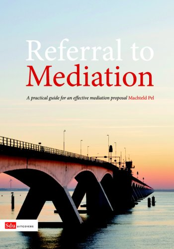 Referral To Mediation: A Practical Guide For An Effective Mediation Proposal