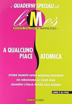 Cover A qualcuno piace atomica. I quaderni speciali di Limes. Rivista italiana di geopolitica