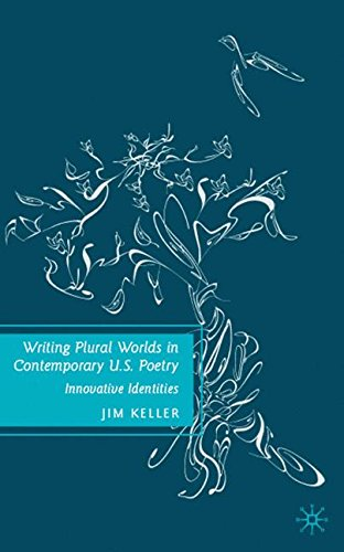 Writing Plural Worlds in Contemporary U.S. Poetry: Innovative Identities