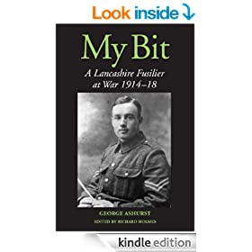 MY BIT: A Lancashire Fusilier at War 1914-18