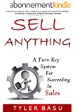 Sell Anything: A Turn-Key System For Succeeding In Sales (English Edition)