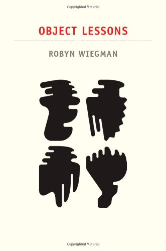 Object Lessons (Next Wave: New Directions in Women's...