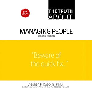 The Truth About Managing People | [Stephen P. Robbins]